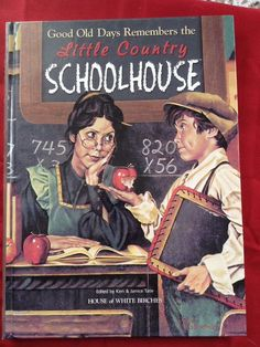 Little Country Schoolhouse : Good Old Days Remembers (2000, Hardcover)