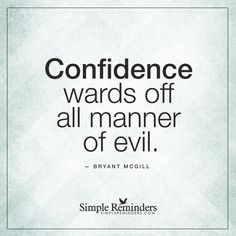 Confidence wards off all manner of evil. #theconfidenceclassroom  #confidence  #motivation  #coach  #entrepreneur