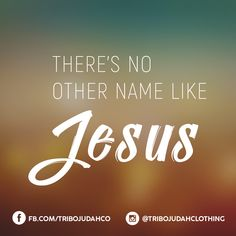 There's no other name like Jesus #tribojudah #faithwithstyle #jointhetribe