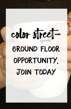 Color Street- Ground Floor Opportunity, Join Today!