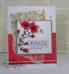I used a Unity floral and did a bit of fussy cutting.  I have been neglecting cheese cloth lately and used a bit of that for texture and interest. My flowers sparkle wonderfully with Wink of Stella, though you cannot see it in the photo.  The card base panel is cut with my fave, the SugarPea Designs Zig Zag Stitched Rectangle Dies.
