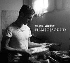 ROMA, FILM O SOUND, ADRIANO VITERBINI AL QUIRINETTA CAFFE' CONCERTO | MezzoStampa - l'informazione di Scafati e dintorni