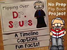 Flipping Over Dr. Seuss! (A NO PREP Biography Flip Book Project) Learn all about Dr. Seuss through nonfiction text features including a timeline, captions, and fun facts! Clear blackline images for children to color. #drseuss #biography $