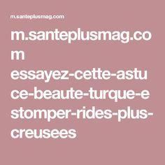 m.santeplusmag.com essayez-cette-astuce-beaute-turque-estomper-rides-plus-creusees