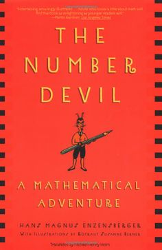The Number Devil: A Mathematical Adventure by Hans Magnus Enzensberger: In twelve dreams, Robert, a boy who hates math, meets a Number Devil, who leads him to discover the amazing world of numbers: infinite numbers, prime numbers, Fibonacci numbers, numbers that magically appear in triangles, and numbers that expand without ... #Books #Kids #Math