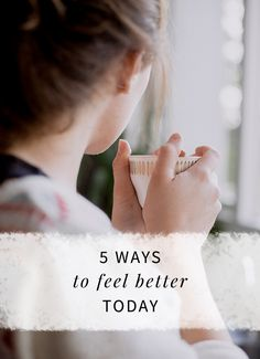 5 Ways to Feel Better Today via The Nectar Collective-- good ideas. practical and simple.
