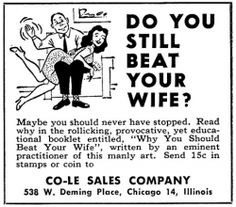 """Why you should beat your wife"" - an educational booklet ""by an eminent practitioner of this manly art.""  WTH?  #creepy #vintage #ad"
