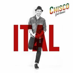 """""""ITAL"""", THE NEW ALBUM BY CHISCO - RISING TIME - Official Site"""