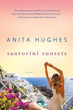 11 books to bring to the beach, including Santorini Sunsets by Anita Hughes. This great book is worth a read.