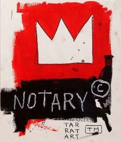 — Jean-Michel Basquiat - Notary