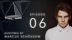 Arno Cost - When In Paris 6 - Guest mix by Marcus Schössow - 19.03.15 #arnocost