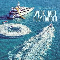 Work hard, play harder