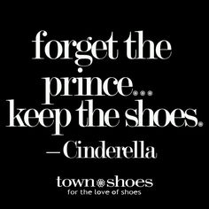Shoe Quotes - For the love of shoes