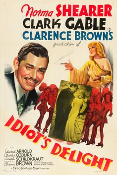"""Idiot's Delight"". Clark Gable, Norma Shearer and Charles Coburn. Directed by Clarence Brown, MGM, 1939."