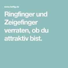 Ringfinger und Zeigefinger verraten, ob du attraktiv bist.