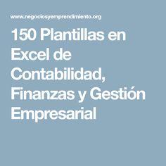 150 Plantillas en Excel de Contabilidad, Finanzas y Gestión Empresarial