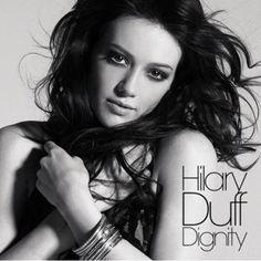 hilary duff new cd | ... cover of dignity of hilary duff new album she looks stunning hilaryfan