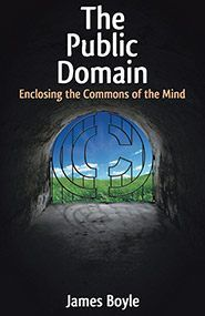 The Public Domain: Enclosing the Commons of the Mind PDF eBook Free Books, Good Books, Books To Read, Public Domain Books, Intellectual Property Law, Information Age, Library Of Congress, New Perspective, Audio Books
