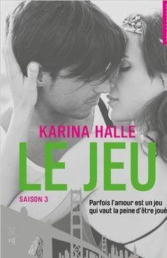 Le jeu - Saison 3 de Karina Halle