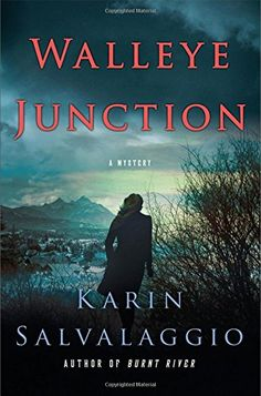 Walleye Junction: A Mystery (Macy Greeley Mysteries) by Karin Salvalaggio