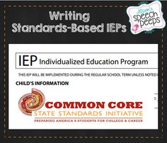 This is a great post by Allison's Speech Peeps with tips on how to write standards based IEP goals.  She has a great resource for communication and language goals included as well.