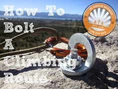 The Christian Backpacker | How to Bolt a Climbing Route