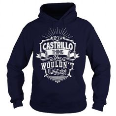 nice CASTRILLO Tshirt, Its a CASTRILLO thing you wouldnt understand