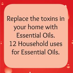 Household Uses for Essential Oils ~Replace your Toxic Cleaners.