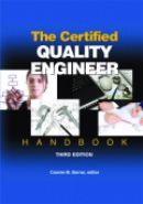 ASQ: The Certified Quality Engineer Handbook, Third Edition