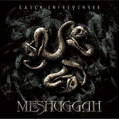 Meshuggah - Catch 33 (2005)