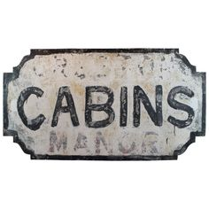 "Early 20th Century Distressed ""Cabins"" Sign with Exceptional Surface 