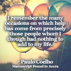 Recuerdo las muchas ocasiones en que la ayuda ha venido de personas que creía que no tenían nada que aportar a mi vida.