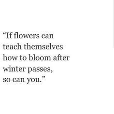 Image result for inspirational quotes about flowers