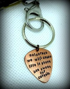"""Handmade copper guitar pick """"Celebrate we will cause life is short but sweet for certain"""" www.etsy.com/shop/snappinpicks"""