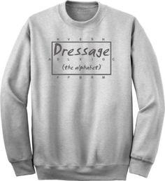 Dressage The Alphabet Horse Lovers Ash Sweatshirt - Charlie Horse Apparel