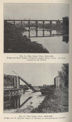 Top: Bridge over the River Scarpe, France, reconstructed by the British.  Bottom: St Quentin canal bridge, France, destroyed by German forces. From a paper entitled 'Bridges, their renewal in England and France during the Great War (WW1)' by A Stewart Bickle, from the Journal of the Society of Engineers, 1925