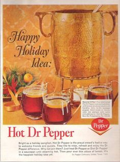 Hot Dr. Pepper | 20 Truly Horrifying Vintage Holiday Recipes  This is actually very good, especially with the lemon!