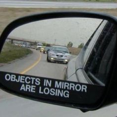 Objects in mirror are loosing