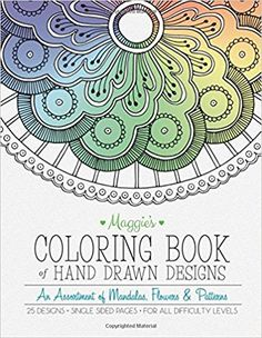 Maggies Coloring Book Of Hand Drawn Designs An Assortment Mandalas Flowers Patterns