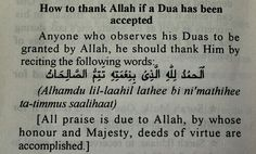 How to thank Allah if a Dua is accepted. Try to do this daily, because blessings are always around us. Including this device you're using to read this. Islamic Prayer, Islamic Qoutes, Islamic Teachings, Islamic Dua, Islamic Inspirational Quotes, Muslim Quotes, Religious Quotes, Islam Hadith, Islam Muslim