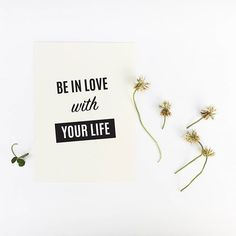 - Design - Details Hang this beautiful 'Be in love with your life' inspirational print on your walls ◦ Materials: Archival Paper, Ink, Love ◦ Made to order ◦ Frame is not included in the purchase ◦ Ha