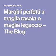 Margini perfetti a maglia rasata e maglia legaccio – The Blog