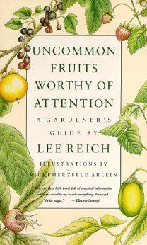 Uncommon Fruits Worthy of Attention: A Gardener's Guide: Lee Reich, Vicki Herzfeld Alein: 9780201608205: Amazon.com: Books