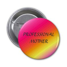 PROFESSIONAL MOTHER - button