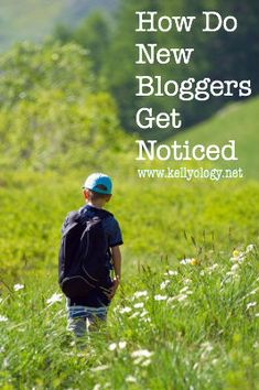 How do new bloggers get noticed? | Kellyology.net    http://www.kellyology.net/2012/09/how-do-new-bloggers-get-noticed/