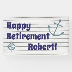 Shop Happy retirement with nautical anchor banner created by Sideview. Personalize it with photos & text or purchase as is! Retirement Party Gifts, Happy Retirement, Nautical Anchor, Nautical Theme, Painted Boards, Compass Rose, Outdoor Banners, Word Out, Outdoor Events