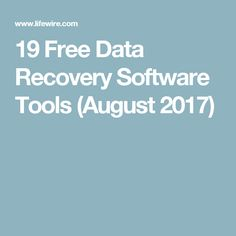 19 Free Data Recovery Software Tools (August 2017)