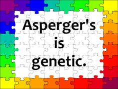 """Asperger's is genetic. Get it! WE ARE BORN WITH IT. And it's not a disease to cure. Stop treating us as something bad that need to be fixed. The rest of the world needs to be fixed so that they can live with people who are different from them, not the different people. Some of us need more help than others. Find the help, not some """"cure"""". High Functioning Autism, Something Bad, World Need, Enfj, Aspergers, Rest Of The World, Genetics, The Help, Meant To Be"""