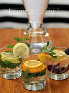 Fruit + Mint Infused Water, Three Ways.