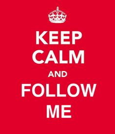 Keep Calm and follow me